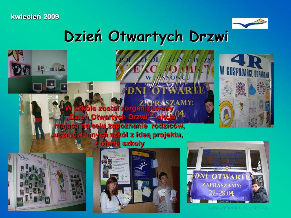 Dzień Otwartych Drzwi www.comenius-zse.strefa.pl kwiecień 2009 W szkole został zorganizowany Dzień Otwartych Drzwi –akcja Dzień Otwartych Drzwi –akcja