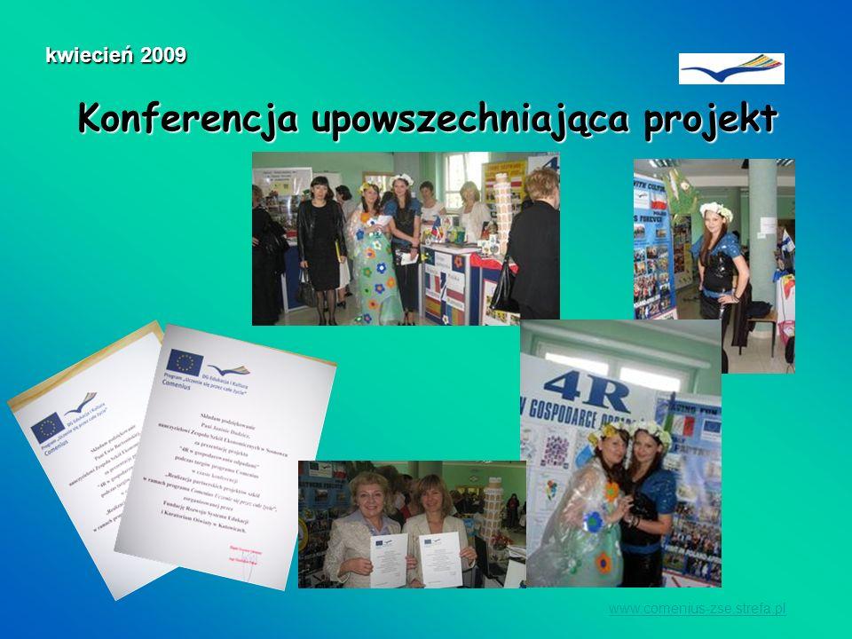 Konferencja upowszechniająca projekt www.comenius-zse.strefa.pl kwiecień 2009