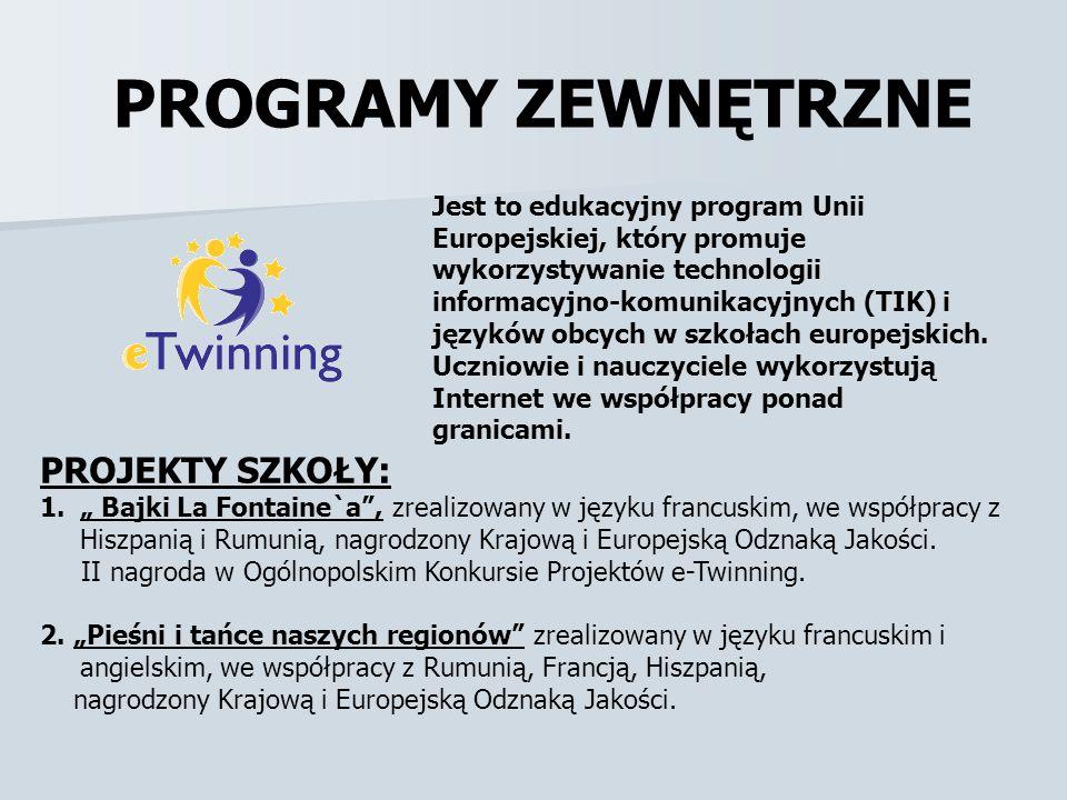 PROGRAMY ZEWNĘTRZNE Jest to edukacyjny program Unii Europejskiej, który promuje wykorzystywanie technologii informacyjno-komunikacyjnych (TIK) i język