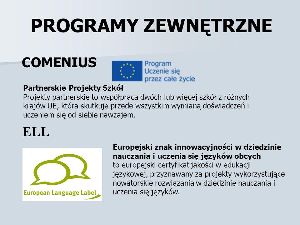 PROGRAMY ZEWNĘTRZNE COMENIUS Partnerskie Projekty Szkół Projekty partnerskie to współpraca dwóch lub więcej szkół z różnych krajów UE, która skutkuje