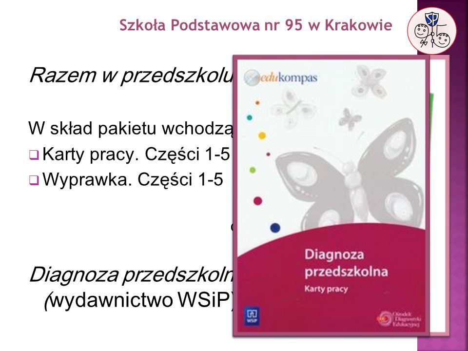 Razem w przedszkolu (wydawnictwo WSiP) W skład pakietu wchodzą: Karty pracy. Części 1-5 Wyprawka. Części 1-5 oraz Diagnoza przedszkolna. Karty pracy.