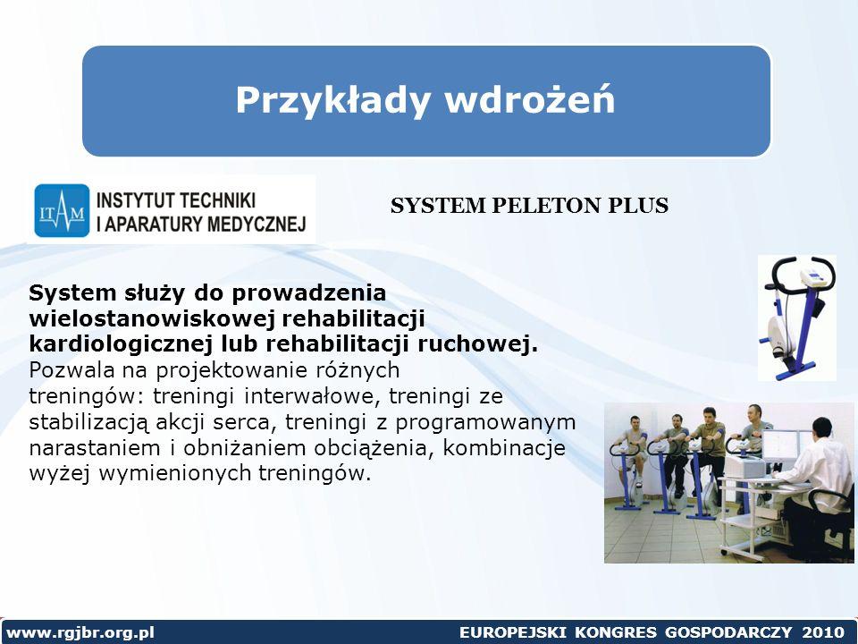 www.rgjbr.org.pl EUROPEJSKI KONGRES GOSPODARCZY 2010 Przykłady wdrożeń SYSTEM PELETON PLUS System służy do prowadzenia wielostanowiskowej rehabilitacji kardiologicznej lub rehabilitacji ruchowej.