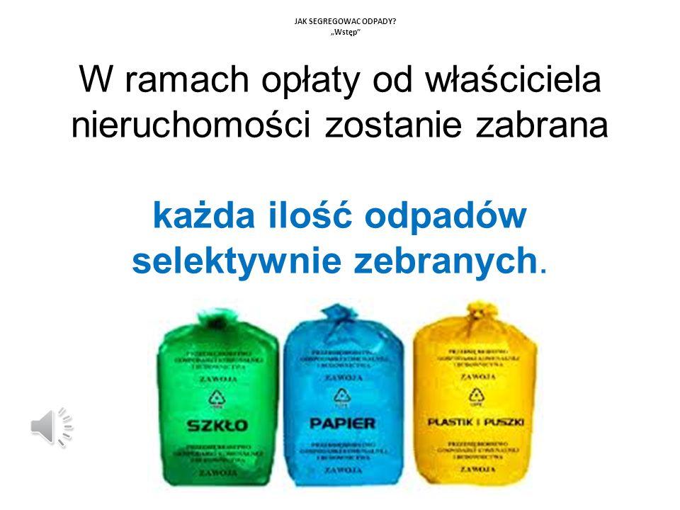 Niektóre odpady selektywnie zbierane, w tym: - g- gruz remontowy do 2 m3, - o- opony do 4 sztuk na gospodarstwo domowe, - o- odpady zielone, zużyty sprzęt elektroniczny, będzie można nieodpłatnie zawieść do Punktu Selektywnej Zbiórki Odpadów Komunalnych (PSZOK) w Łężycach.