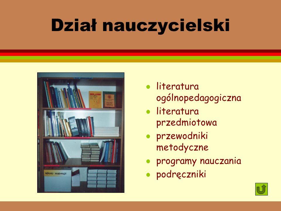 Zbiory biblioteki DZIAŁ NAUCZYCIELSKI REGIONALIA WIDEOTEKA I MULTIMEDIA BELETRYSTYKA MŁODZIEŻOWA CZASOPISMA