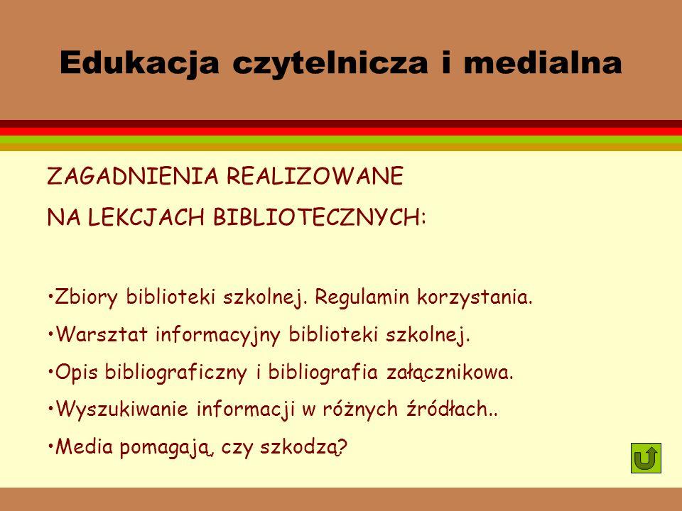 Praca pedagogiczna bibliotekarza EDUKACJA CZYTELNICZA I MEDIALNA AKCJE BIBLIOTECZNE
