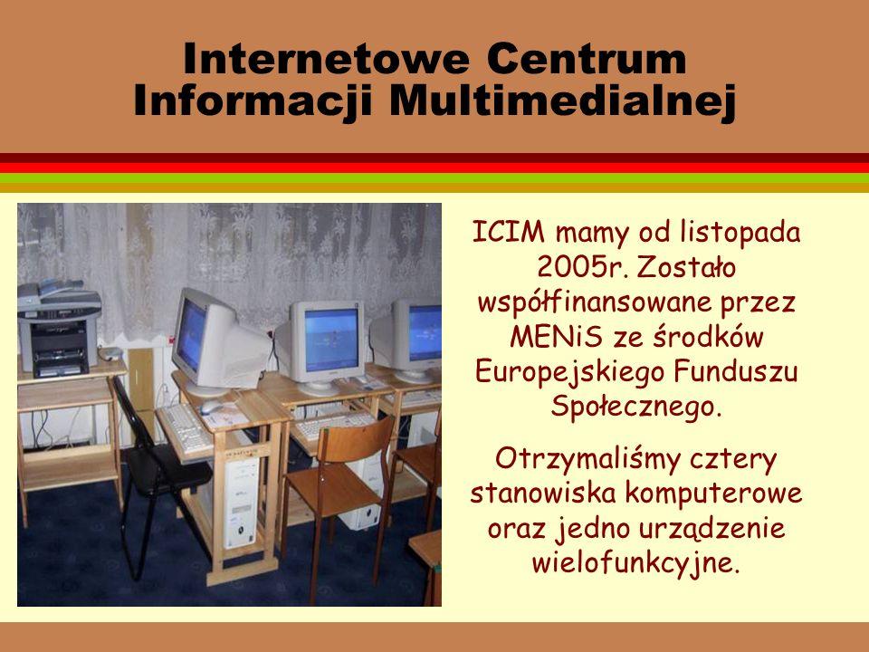 Internetowe Centrum Informacji Multimedialnej ICIM mamy od listopada 2005r.