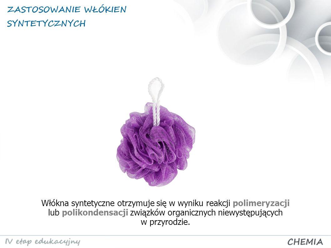 WŁÓKNA SYNTETYCZNE POLIMERYZACYJNE POLIKONDENSACYJNE - poliakrylonitryl PAN (anilana), - włókna polietylenowe, - polipropylenowe, - z polichlorku winylu (PVC).