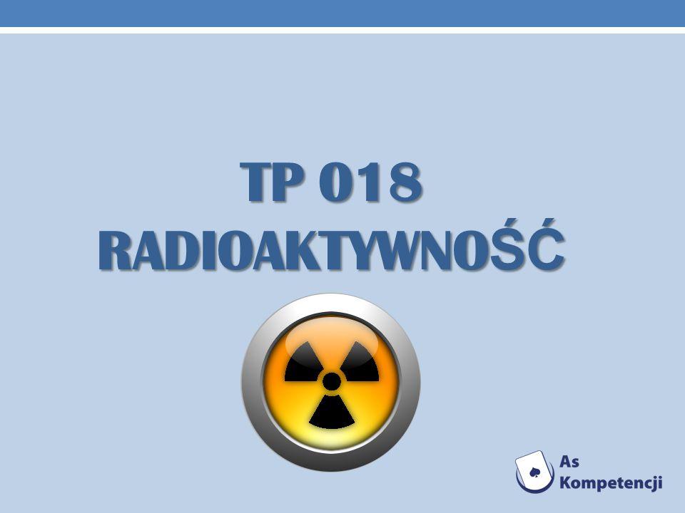 TP 018 RADIOAKTYWNO ŚĆ