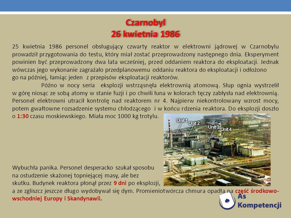 Czarnobyl Czarnobyl 25 kwietnia 1986 personel obsługujący czwarty reaktor w elektrowni jądrowej w Czarnobylu prowadził przygotowania do testu, który m