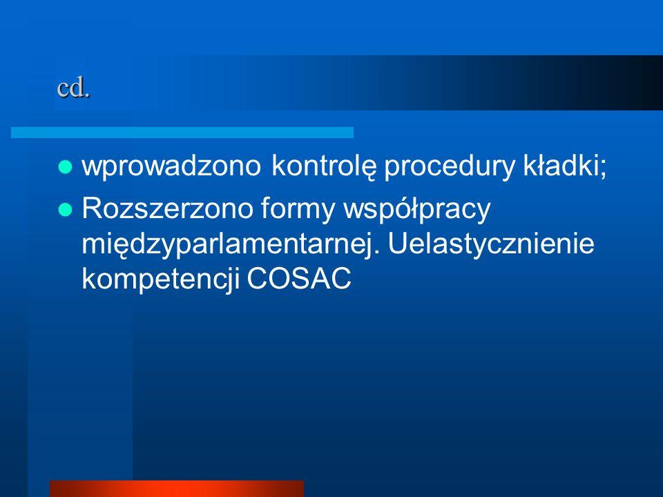 cd. wprowadzono kontrolę procedury kładki; Rozszerzono formy współpracy międzyparlamentarnej. Uelastycznienie kompetencji COSAC