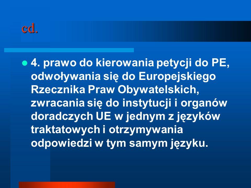 cd. 4. prawo do kierowania petycji do PE, odwoływania się do Europejskiego Rzecznika Praw Obywatelskich, zwracania się do instytucji i organów doradcz