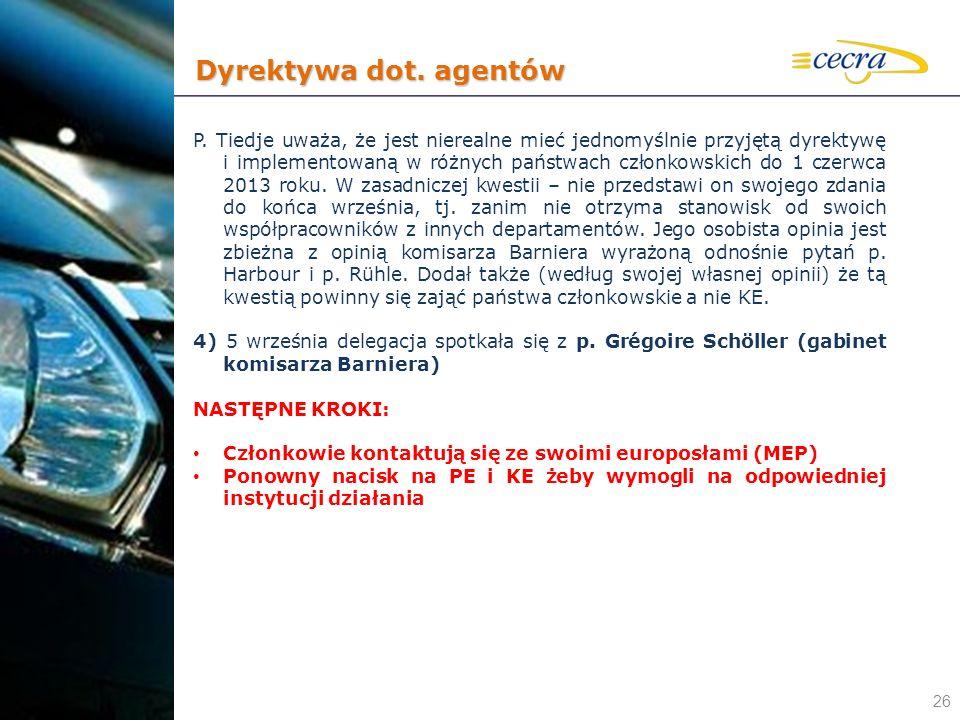 26 P. Tiedje uważa, że jest nierealne mieć jednomyślnie przyjętą dyrektywę i implementowaną w różnych państwach członkowskich do 1 czerwca 2013 roku.