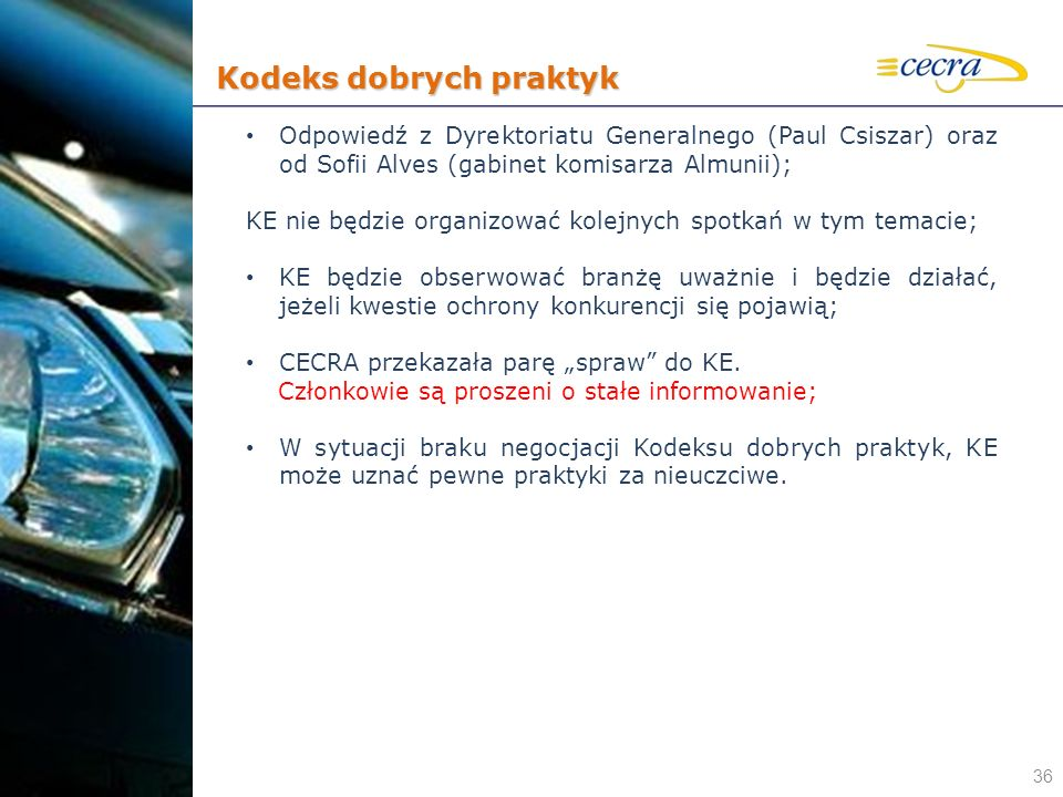 36 Odpowiedź z Dyrektoriatu Generalnego (Paul Csiszar) oraz od Sofii Alves (gabinet komisarza Almunii); KE nie będzie organizować kolejnych spotkań w