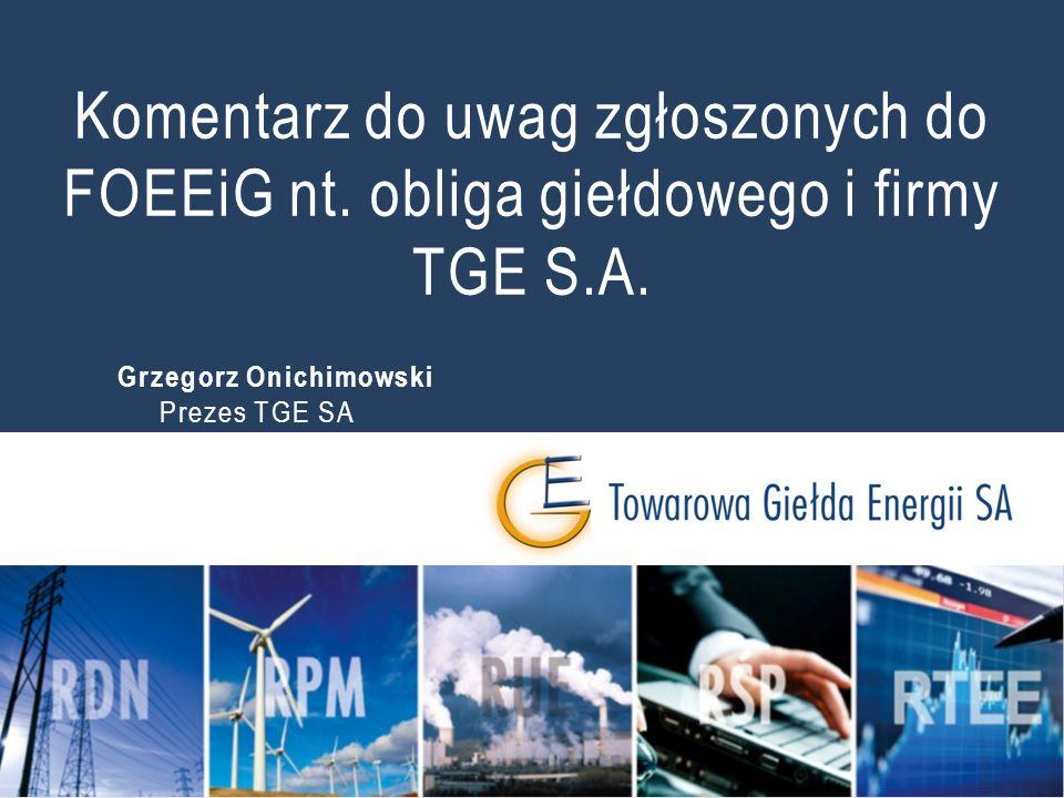 Komentarz do uwag zgłoszonych do FOEEiG nt. obliga giełdowego i firmy TGE S.A.