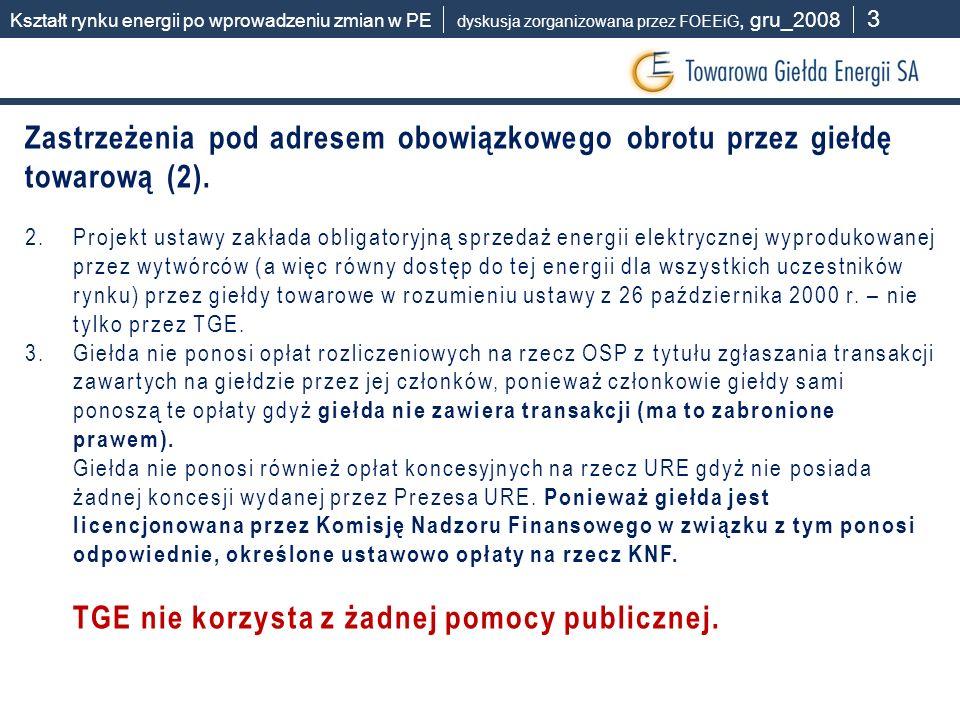 Zastrzeżenia pod adresem obowiązkowego obrotu przez giełdę towarową (2). 2.Projekt ustawy zakłada obligatoryjną sprzedaż energii elektrycznej wyproduk