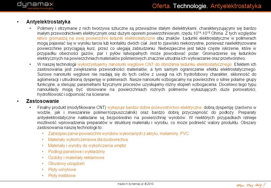 made in dynamax.pl © 2010 Oferta. Technologie. Antyelektrostatyka Antyelektrostatyka Polimery i otrzymane z nich tworzywa sztuczne są przeważnie stały