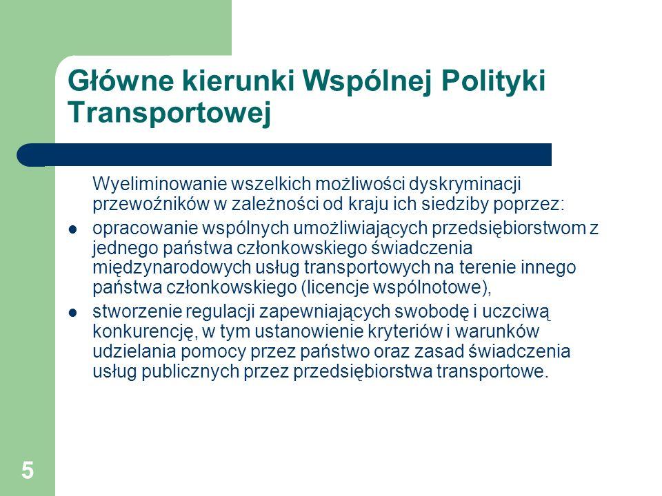 6 Główne kierunki Wspólnej Polityki Transportowej Inne kierunki wspólnych działań to: zwiększenie bezpieczeństwa we wszystkich gałęziach transportu, poprawa jakości transportu poprzez rozwój zintegrowanego systemu transportowego z wykorzystaniem najnowszej technologii, lepsza ochrona środowiska naturalnego, określenie wspólnych norm pracy i odpowiednich warunków w sferze socjalnej dla osób zatrudnionych w transporcie.