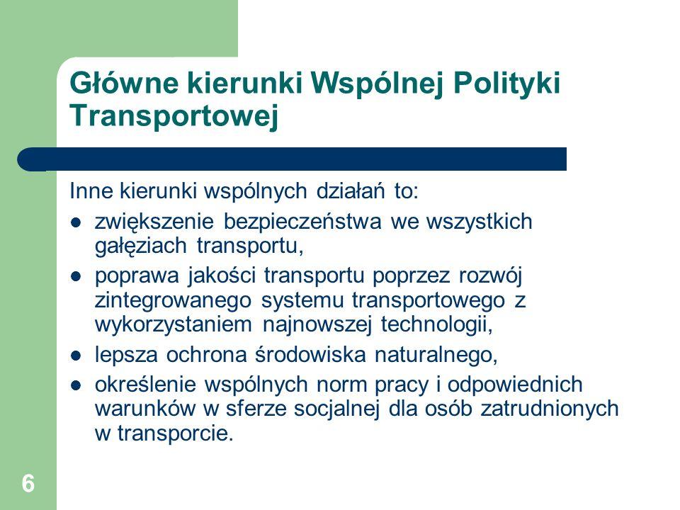 7 Funkcjonowanie wspólnego rynku transportowego UE Tworzenie jednolitego rynku usług transportowego w UE, obejmującego wszystkie gałęzie transportu, wymagało wdrożenia przedsięwzięć liberalizacyjnych zapewniających swobodę świadczenia usług oraz harmonizacji przepisów prawa odnoszących się do: Transportu śródlądowego – transportu drogowego (1993 przewozy międzynarodowe, 1998 kabotaż) – transportu kolejowego (2003 -----------||------------, 2008 -----||-----) – transportu wodnego śródlądowego (ograniczony) Transportu morskiego (1993 przewozy międzynarodowe, 2004 kabotaż) Transportu lotniczego (1993 -----------||------------, 1997 -----||-----) Transeuropejskiej sieci transportowej (do 2010)