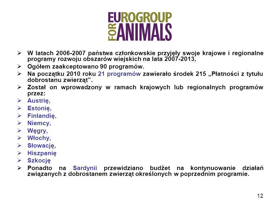 12 W latach 2006-2007 państwa członkowskie przyjęły swoje krajowe i regionalne programy rozwoju obszarów wiejskich na lata 2007-2013, Ogółem zaakceptowano 90 programów.