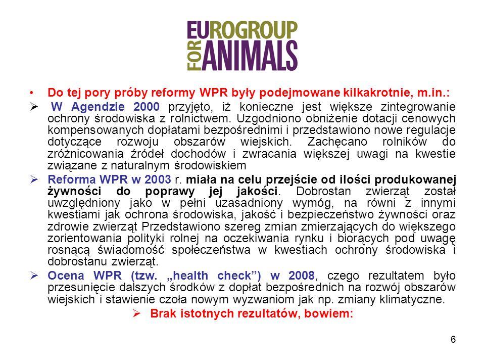 6 Do tej pory próby reformy WPR były podejmowane kilkakrotnie, m.in.: W Agendzie 2000 przyjęto, iż konieczne jest większe zintegrowanie ochrony środowiska z rolnictwem.