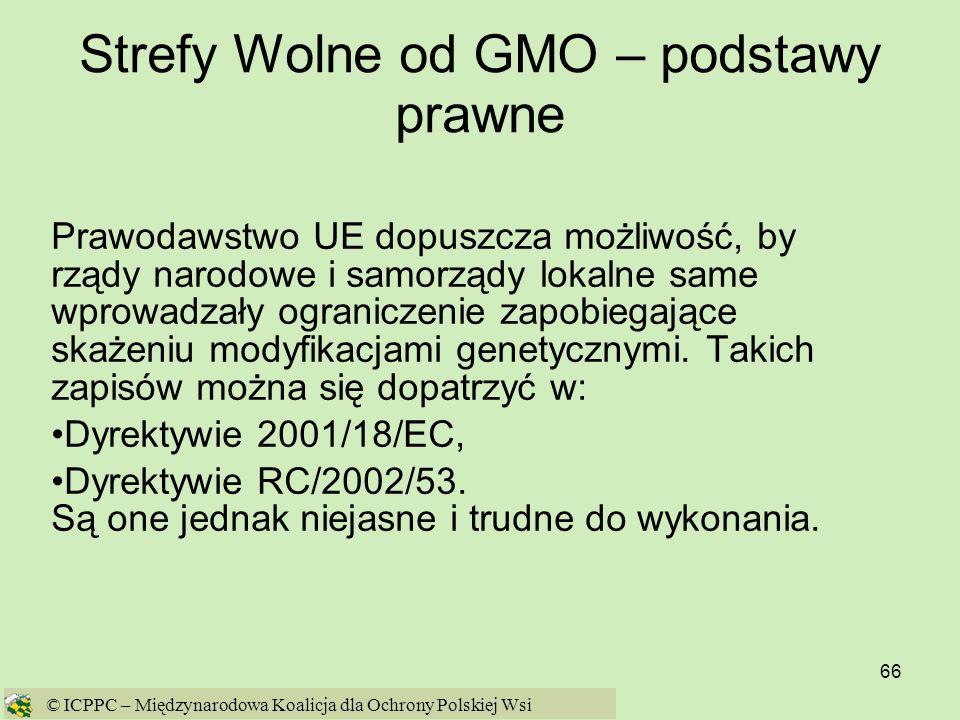66 Strefy Wolne od GMO – podstawy prawne Prawodawstwo UE dopuszcza możliwość, by rządy narodowe i samorządy lokalne same wprowadzały ograniczenie zapo