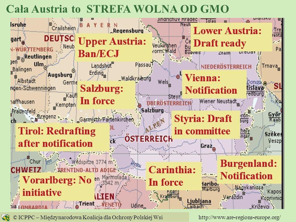 81 http://www.are-regions-europe.org/ © ICPPC – Międzynarodowa Koalicja dla Ochrony Polskiej Wsi Cała Austria to STREFA WOLNA OD GMO