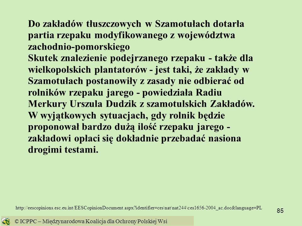 85 http://eescopinions.esc.eu.int/EESCopinionDocument.aspx?identifier=ces\nat\nat244\ces1656-2004_ac.doc&language=PL Do zakładów tłuszczowych w Szamot