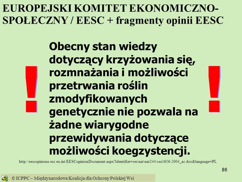 86 http://eescopinions.esc.eu.int/EESCopinionDocument.aspx?identifier=ces\nat\nat244\ces1656-2004_ac.doc&language=PL Obecny stan wiedzy dotyczący krzy