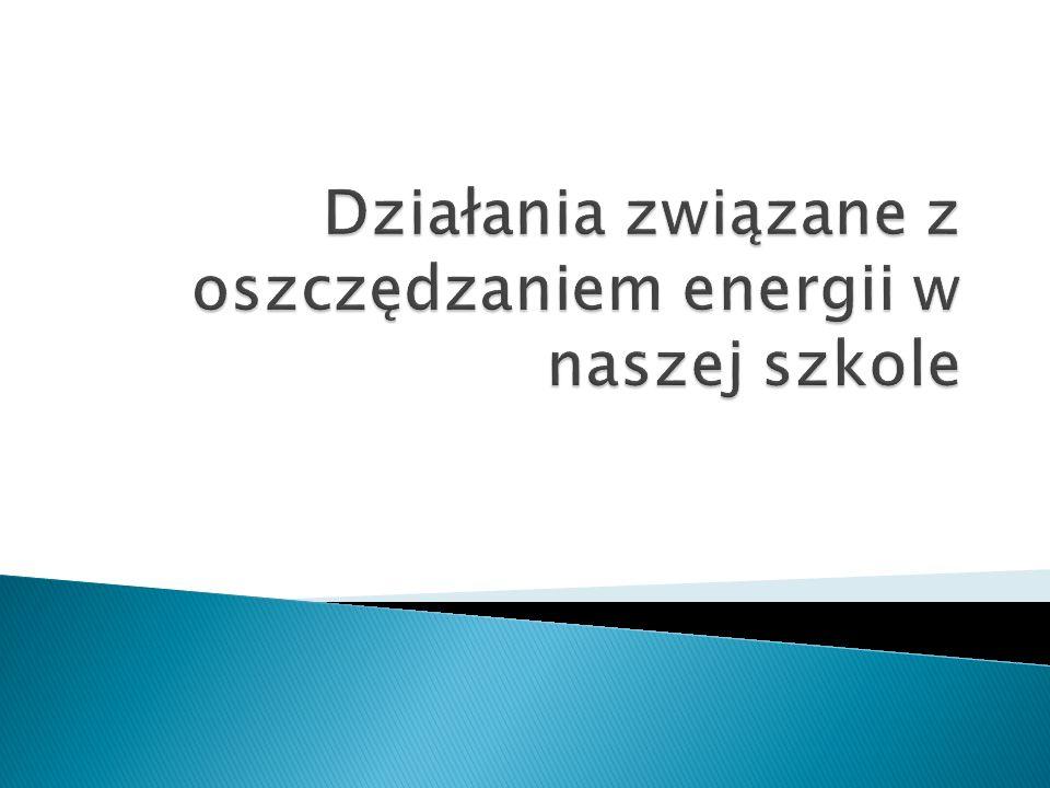 Nasza szkoła stara się brać czynny udział w propagowaniu akcji mających zmniejszyć zużycie energii w naszym rejonie.