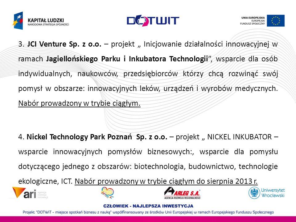 3. JCI Venture Sp. z o.o. – projekt Inicjowanie działalności innowacyjnej w ramach Jagiellońskiego Parku i Inkubatora Technologii, wsparcie dla osób i