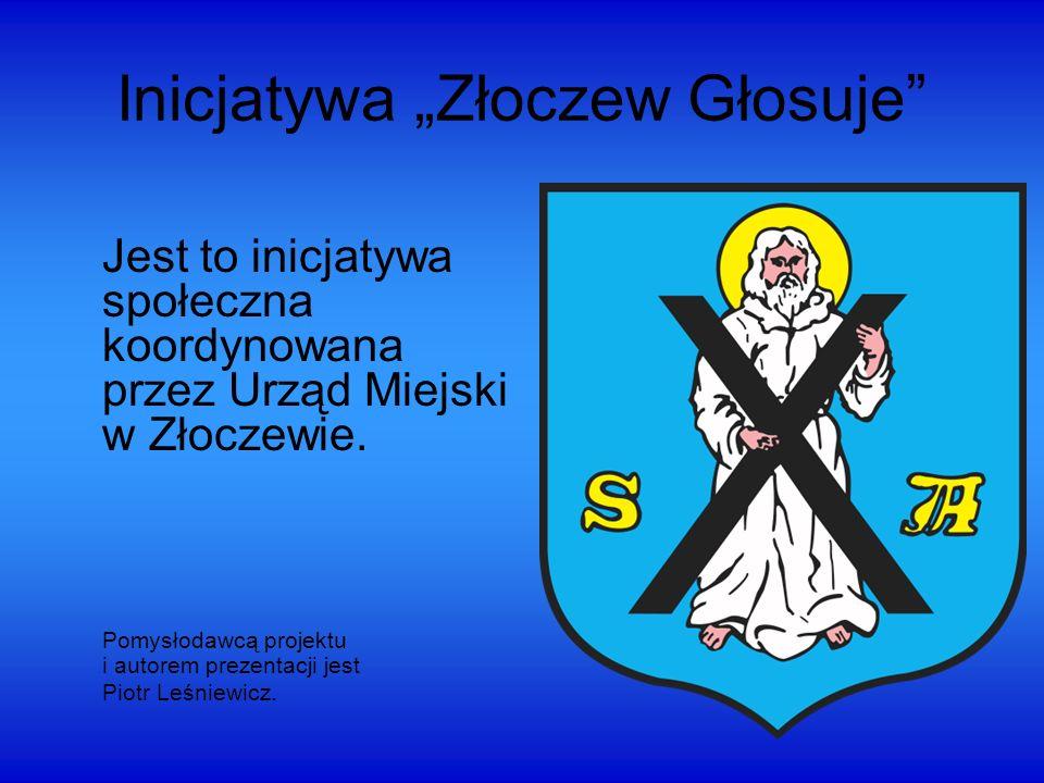 Inicjatywa Złoczew Głosuje Jest to inicjatywa społeczna koordynowana przez Urząd Miejski w Złoczewie.