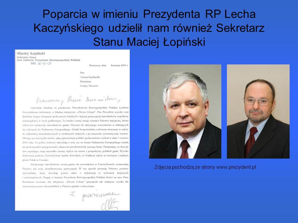 Poparcia w imieniu Prezydenta RP Lecha Kaczyńskiego udzielił nam również Sekretarz Stanu Maciej Łopiński Zdjęcia pochodzą ze strony www.prezydent.pl
