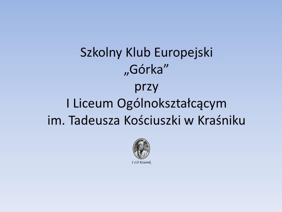 Szkolny Klub Europejski Górka przy I Liceum Ogólnokształcącym im. Tadeusza Kościuszki w Kraśniku