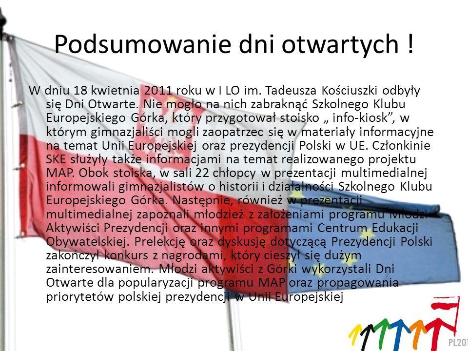 Podsumowanie dni otwartych ! W dniu 18 kwietnia 2011 roku w I LO im. Tadeusza Kościuszki odbyły się Dni Otwarte. Nie mogło na nich zabraknąć Szkolnego