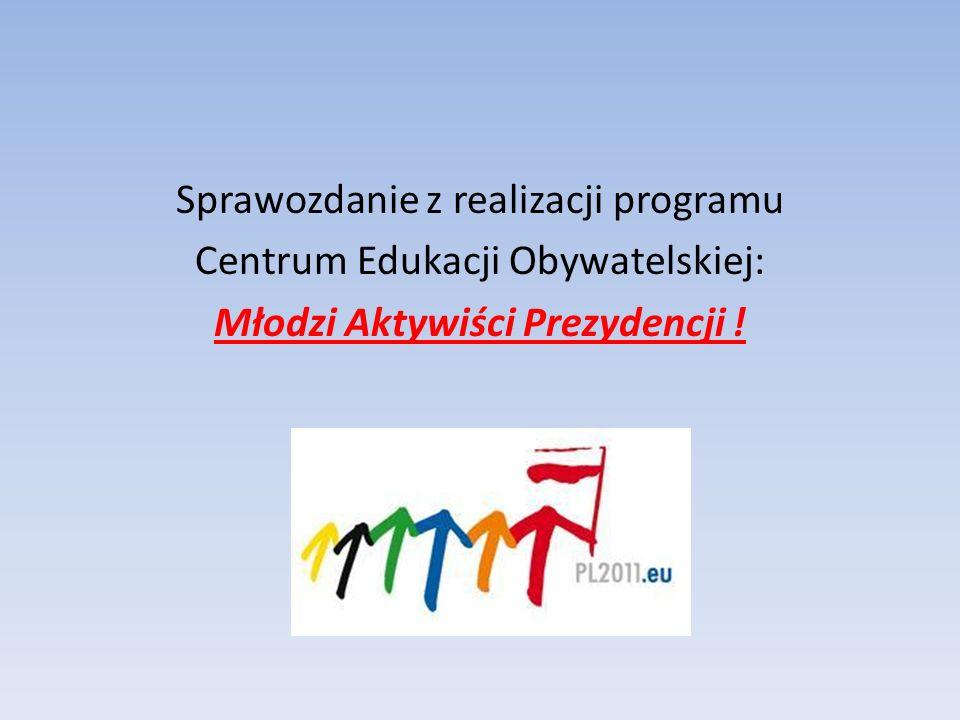 Temat projektu: Młodzi Aktywiści Prezydencji Kraśnik w okresie Prezydencji Polski w Radzie Unii Europejskiej.