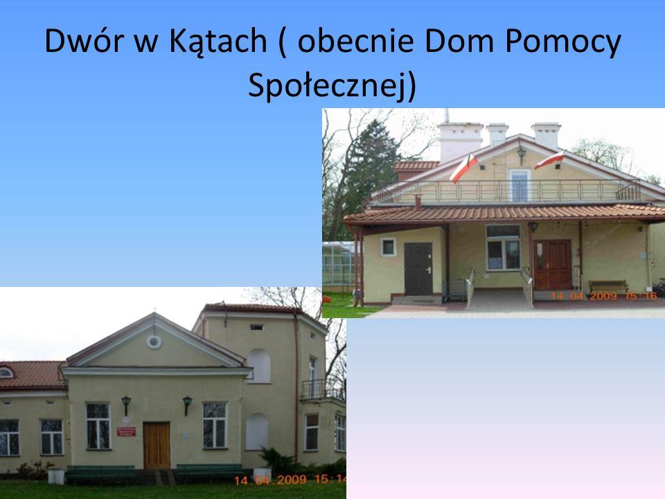 Dwór w Kątach ( obecnie Dom Pomocy Społecznej)
