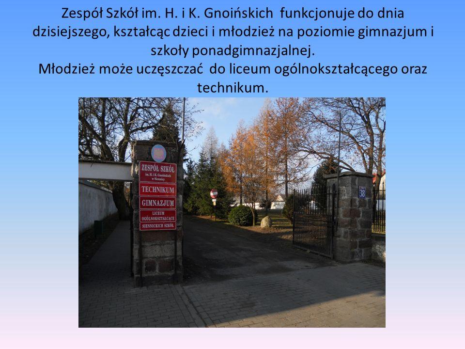 Zespół Szkół im. H. i K. Gnoińskich funkcjonuje do dnia dzisiejszego, kształcąc dzieci i młodzież na poziomie gimnazjum i szkoły ponadgimnazjalnej. Mł