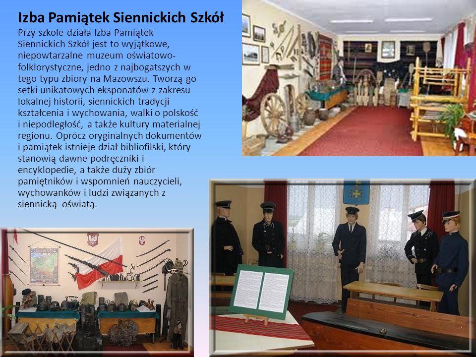 Izba Pamiątek Siennickich Szkół Przy szkole działa Izba Pamiątek Siennickich Szkół jest to wyjątkowe, niepowtarzalne muzeum oświatowo- folklorystyczne