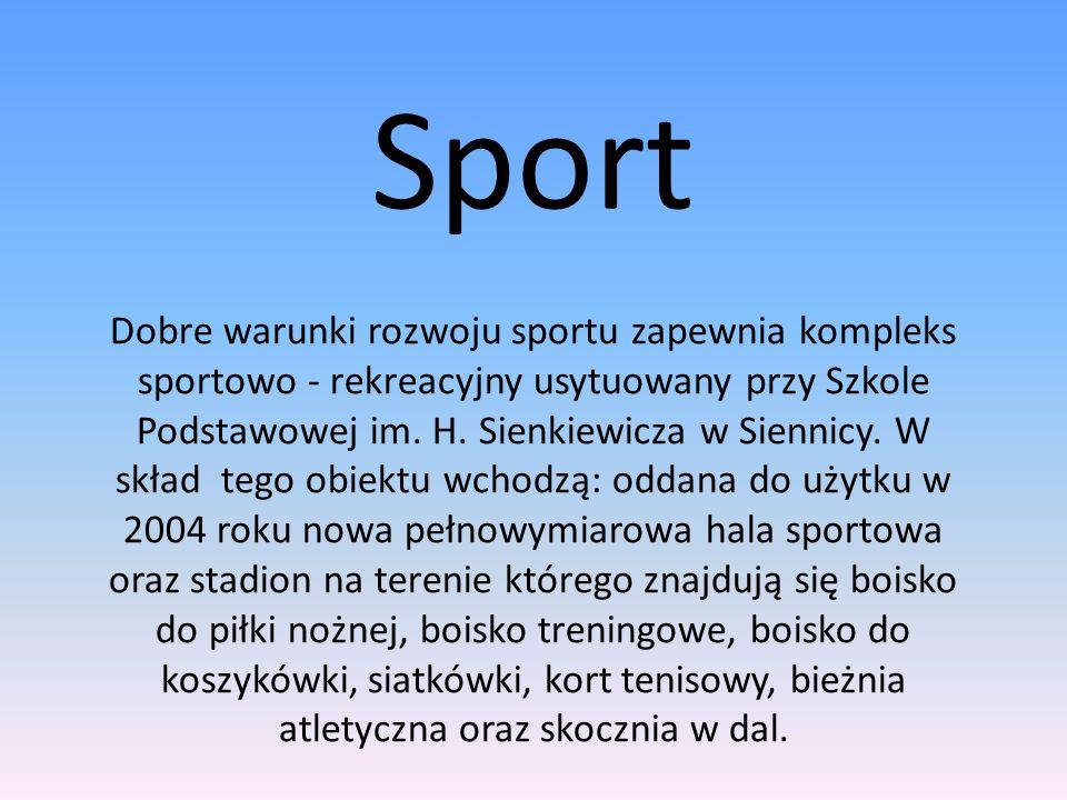 Sport Dobre warunki rozwoju sportu zapewnia kompleks sportowo - rekreacyjny usytuowany przy Szkole Podstawowej im. H. Sienkiewicza w Siennicy. W skład