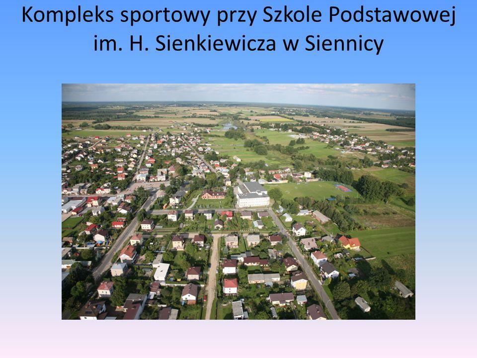Kompleks sportowy przy Szkole Podstawowej im. H. Sienkiewicza w Siennicy