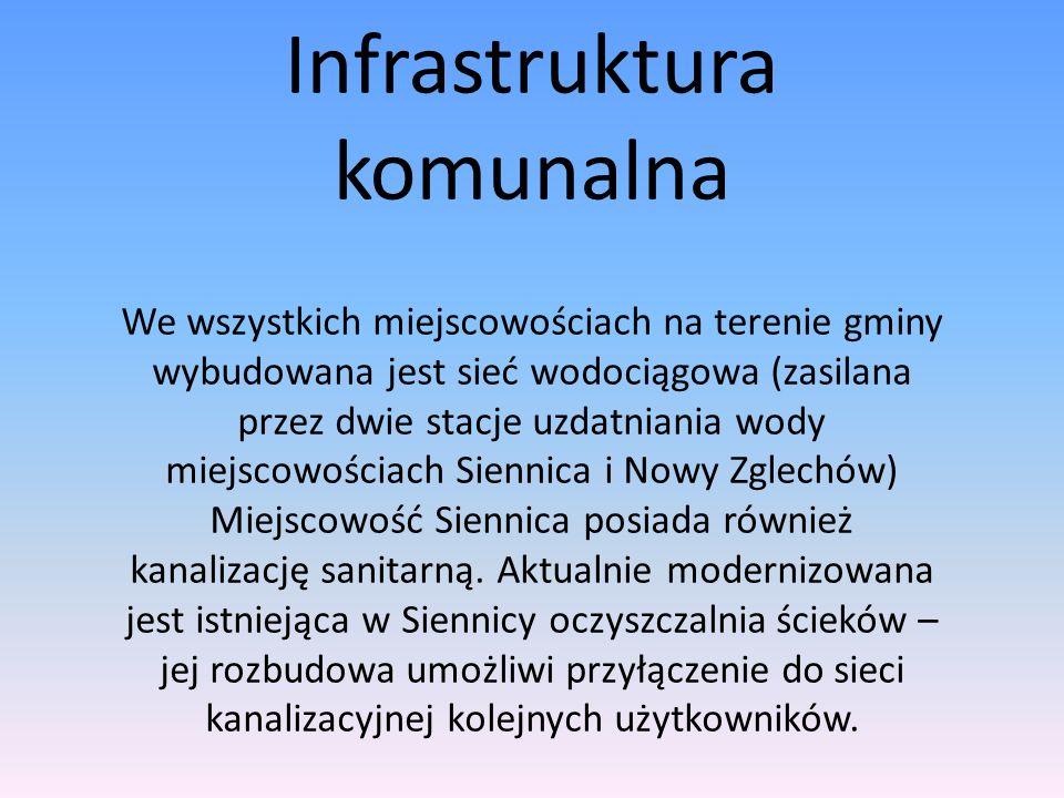 Infrastruktura komunalna We wszystkich miejscowościach na terenie gminy wybudowana jest sieć wodociągowa (zasilana przez dwie stacje uzdatniania wody