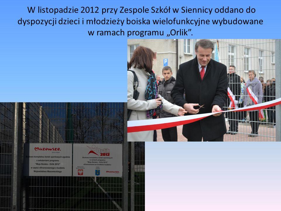 W listopadzie 2012 przy Zespole Szkół w Siennicy oddano do dyspozycji dzieci i młodzieży boiska wielofunkcyjne wybudowane w ramach programu Orlik.