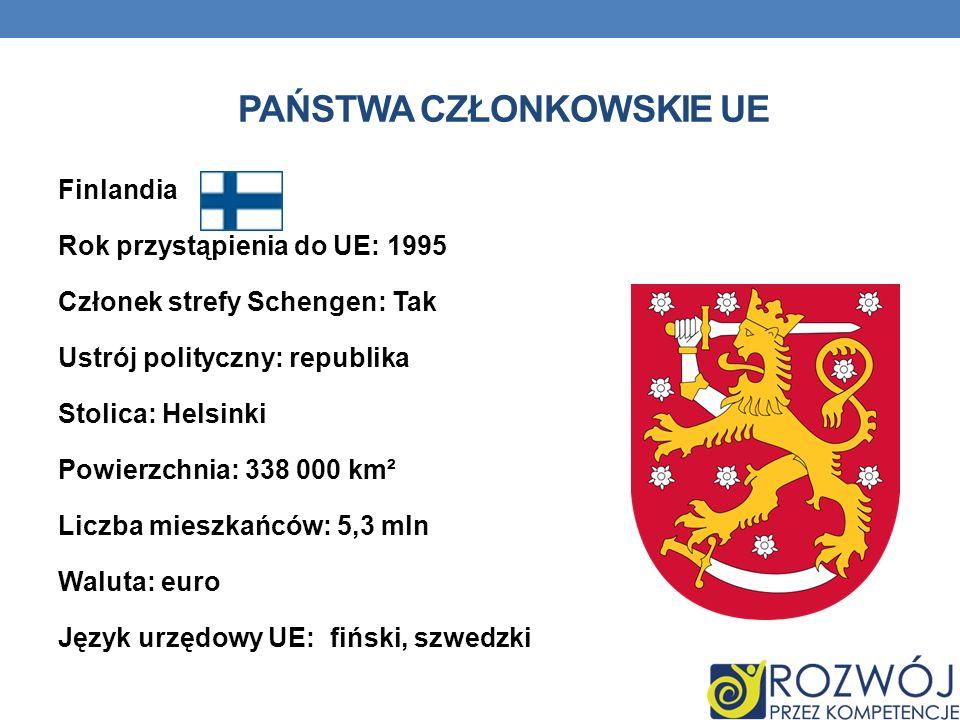 PAŃSTWA CZŁONKOWSKIE UE Finlandia Rok przystąpienia do UE: 1995 Członek strefy Schengen: Tak Ustrój polityczny: republika Stolica: Helsinki Powierzchn