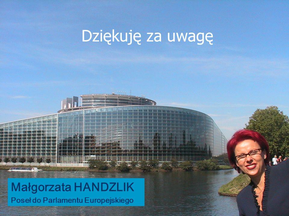 Małgorzata HANDZLIK Poseł do Parlamentu Europejskiego Dziękuję za uwagę