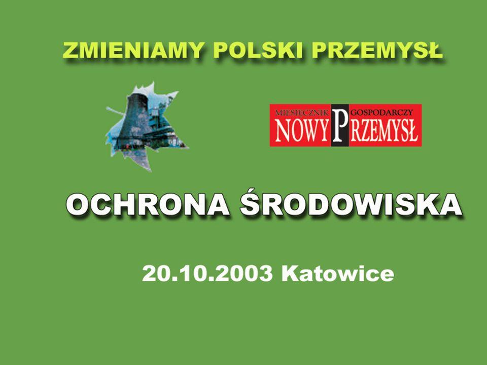 Systemy handlu emisjami – wyzwania dla polskiego przemysłu Konferencja Ochrona środowiska – zrównoważony rozwój, szanse i zagrożenia w przededniu integracji z Unią Europejską Katowice, 20 października 2003 r.