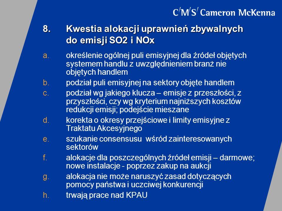 8.Kwestia alokacji uprawnień zbywalnych do emisji SO2 i NOx a.określenie ogólnej puli emisyjnej dla źródeł objętych systemem handlu z uwzględnieniem b