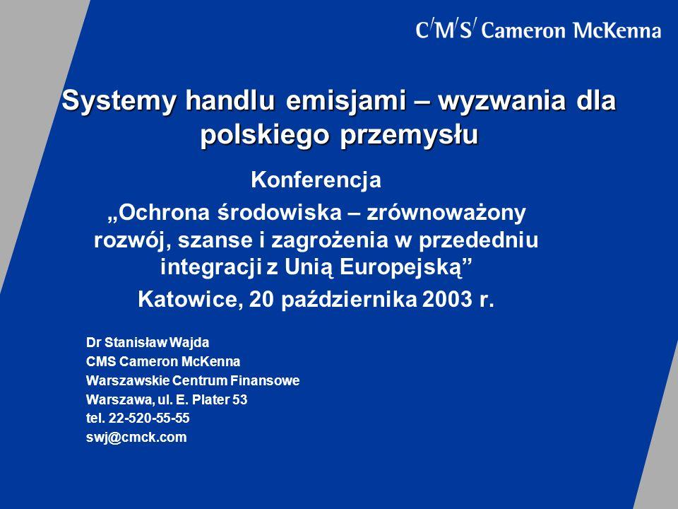 Systemy handlu emisjami – wyzwania dla polskiego przemysłu Konferencja Ochrona środowiska – zrównoważony rozwój, szanse i zagrożenia w przededniu inte