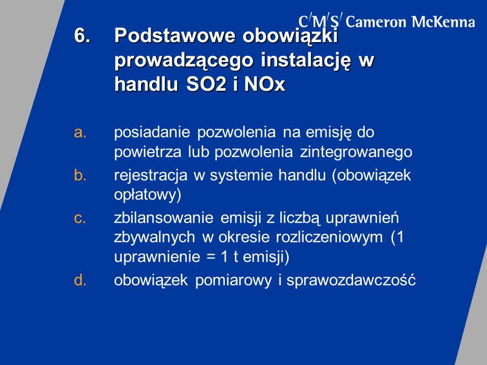 7.Podstawowe obowiązki prowadzącego instalację w handlu CO2 a.uzyskanie pozwolenia na emisje CO2 b.brak pozwolenia jest równoznaczny z zakazem eksploatacji instalacji c.zbilansowanie emisji z liczbą uprawnień zbywalnych w okresie rozliczeniowym (1 uprawnienie = 1 t emisji) d.obowiązek pomiarowy i sprawozdawczość e.wymóg weryfikacji sprawozdania emisyjnego przez niezależnego audytora