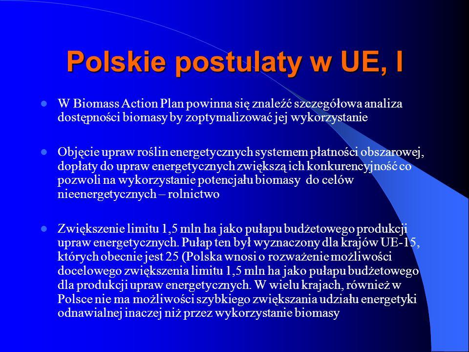 Polskie postulaty w UE, I W Biomass Action Plan powinna się znaleźć szczegółowa analiza dostępności biomasy by zoptymalizować jej wykorzystanie Objęci