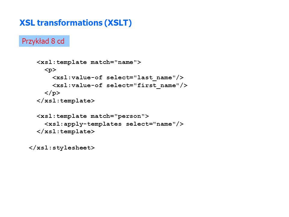 XSL transformations (XSLT) Przykład 8 cd